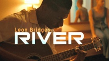 River - Leon Bridges