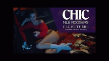 I'll Be There - Chic, Nile Rodgers
