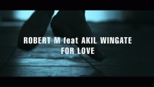 For Love - Robert M feat. Akil Wingate