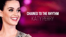 Смотреть клип Chained To The Rhythm - Katy Perry